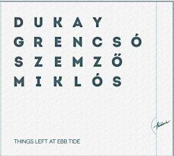 dukay-grencso-szemzo-miklos-hatrahagyott-dolgok-apaly-idejen